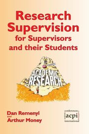 Research Supervision for Supervisors and their Students. 2nd Edition, Remenyi Dan