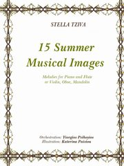 15 Summer Musical Images Melodies for Piano & Flute or Violin, Oboe, Mandolin, Tziva Stella