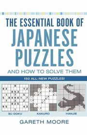 The Essential Book of Japanese Puzzles and How to Solve Them, Moore Gareth