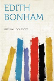 Edith Bonham, Foote Mary Hallock