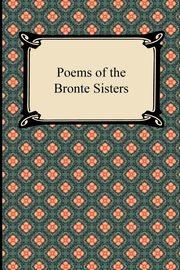 Poems of the Bronte Sisters, Bronte Charlotte