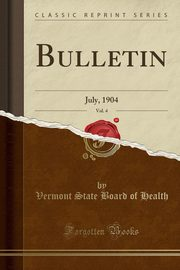 Bulletin, Vol. 4, Health Vermont State Board of