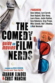 The Comedy Film Nerds Guide to Movies, Elwood Graham