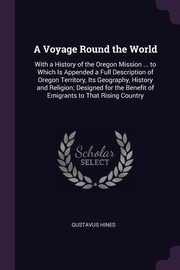 A Voyage Round the World, Hines Gustavus
