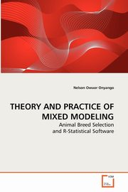 THEORY AND PRACTICE OF MIXED MODELING, Onyango Nelson Owuor