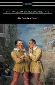 The Comedy of Errors (Annotated by Henry N. Hudson with an Introduction by Charles Harold Herford), Shakespeare William