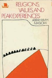 Religions, Values, and Peak-Experiences, Maslow Abraham H.