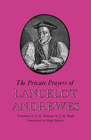The Private Prayers of Lancelot Andrewes, Andrewes Lancelot