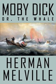 Moby Dick; or, The Whale, Melville Herman