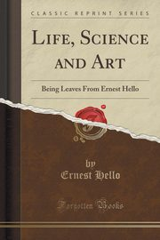 Life, Science and Art, Hello Ernest