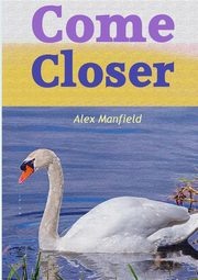 Come Closer, Manfield Alex