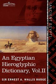 An  Egyptian Hieroglyphic Dictionary (in Two Volumes), Vol. II, Wallis Budge Ernest A.