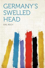 Germany's Swelled Head, Reich Emil