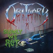 Slowly We Rot, Obituary
