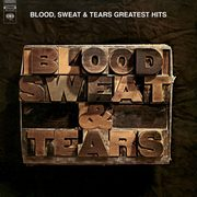 Greatest Hits, Blood, Sweat & Tears