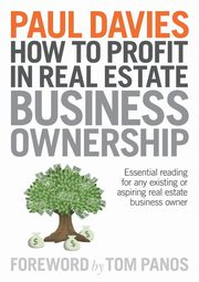 How To Profit In Real Estate Business Ownership, Davies Paul