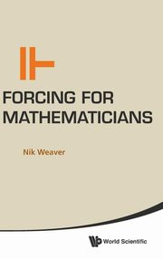 FORCING FOR MATHEMATICIANS, WEAVER NIK