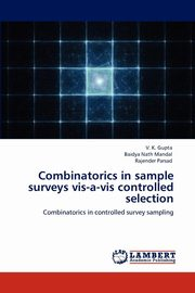 Combinatorics in sample surveys vis-a-vis controlled selection, Gupta V. K.