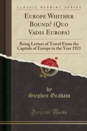 Europe Whither Bound? (Quo Vadis Europa), Graham Stephen