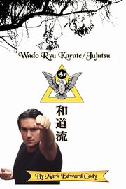 Wado Ryu Karate/Jujutsu, Cody Mark Edward