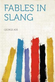 Fables in Slang, Ade George