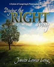 Dying The Right Way, Long Janice Louise