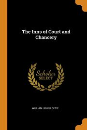 The Inns of Court and Chancery, Loftie William John