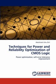 Techniques for Power and Reliability Optimization of CMOS Logic, Diril Abdulkadir Utku