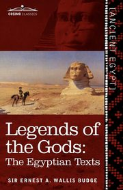 Legends of the Gods, Wallis Budge Ernest A.