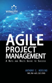 Agile Project Management, Mersino Anthony C.