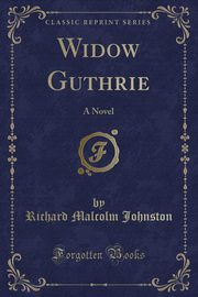 Widow Guthrie, Johnston Richard Malcolm