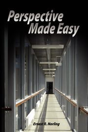 Perspective Made Easy, Norling Ernest R.