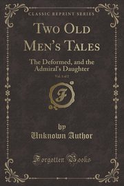 Two Old Men's Tales, Vol. 1 of 2, Author Unknown