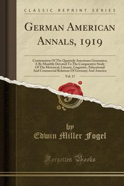 German American Annals, 1919, Vol. 17, Fogel Edwin Miller
