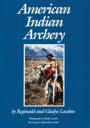 American Indian Archery, Laubin Reginald