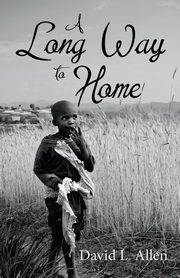 A Long Way to Home, Allen David L.