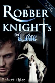 The Robber Knight's Love - Special Edition, Thier Robert
