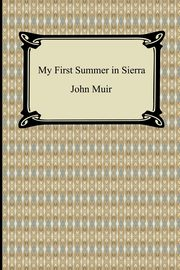 My First Summer in Sierra, Muir John