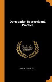 Osteopathy, Research and Practice, Still Andrew Taylor