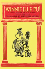 Winnie Ille Pu A Latin Translation of A. A. Milne's