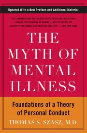 Myth of Mental Illness, The, Szasz Thomas S.