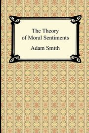 The Theory of Moral Sentiments, Smith Adam