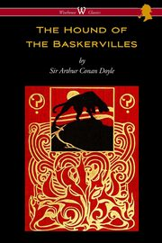 The Hound of the Baskervilles (Wisehouse Classics Edition), Doyle Arthur Conan