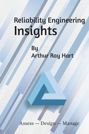 Reliability Engineering Insights, Hart Arthur Ray