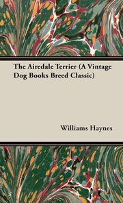 The Airedale Terrier, Haynes Williams Samuel