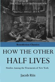 How The Other Half Lives, Riis Jacob