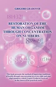 Restoration of the Human Organism through Concentration on Numbers, Grabovoi Grigori