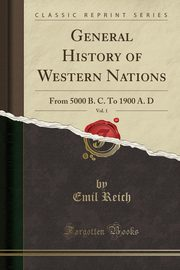 General History of Western Nations, Vol. 1, Reich Emil