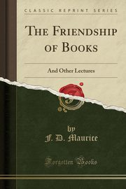 The Friendship of Books, Maurice F. D.