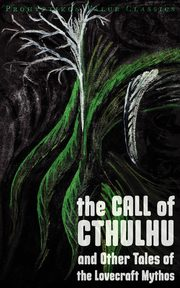ksiazka tytuł: The Call of Cthulhu and Other Tales of the Lovecraft Mythos autor: Lovecraft H. P.
